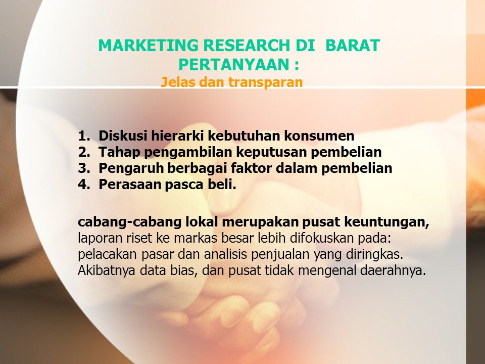 MARKETING RESEARCH DI BARAT PERTANYAAN :