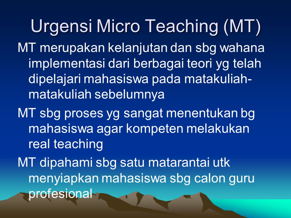 Urgensi Micro Teaching (MT)