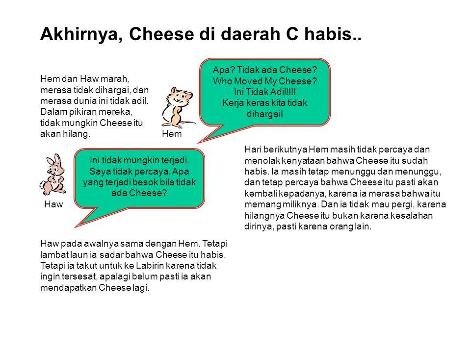 Akhirnya, Cheese di daerah C habis..