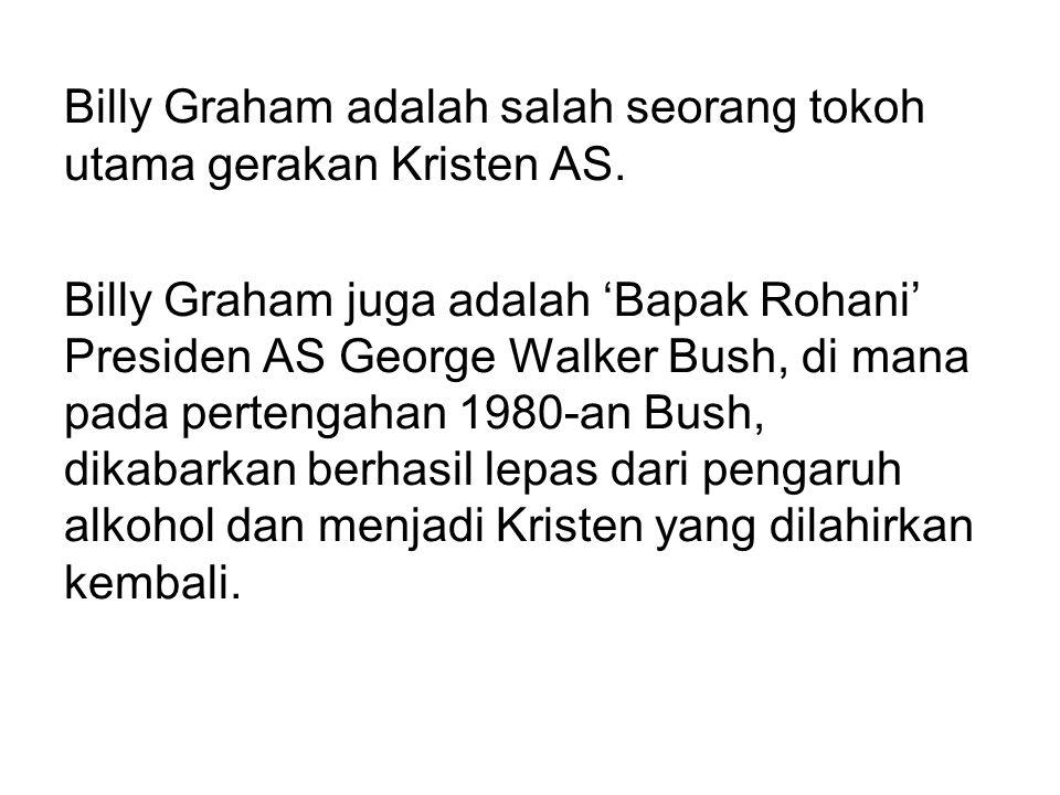 Billy Graham adalah salah seorang tokoh utama gerakan Kristen AS.