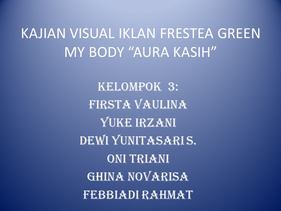 KAJIAN VISUAL IKLAN FRESTEA GREEN MY BODY AURA KASIH