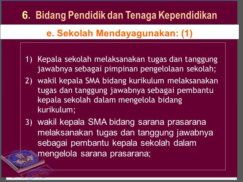 e. Sekolah Mendayagunakan: (1)