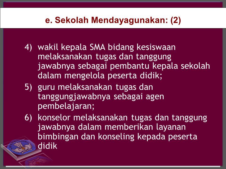 e. Sekolah Mendayagunakan: (2)