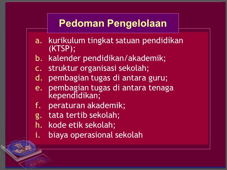 Pedoman Pengelolaan kurikulum tingkat satuan pendidikan (KTSP);