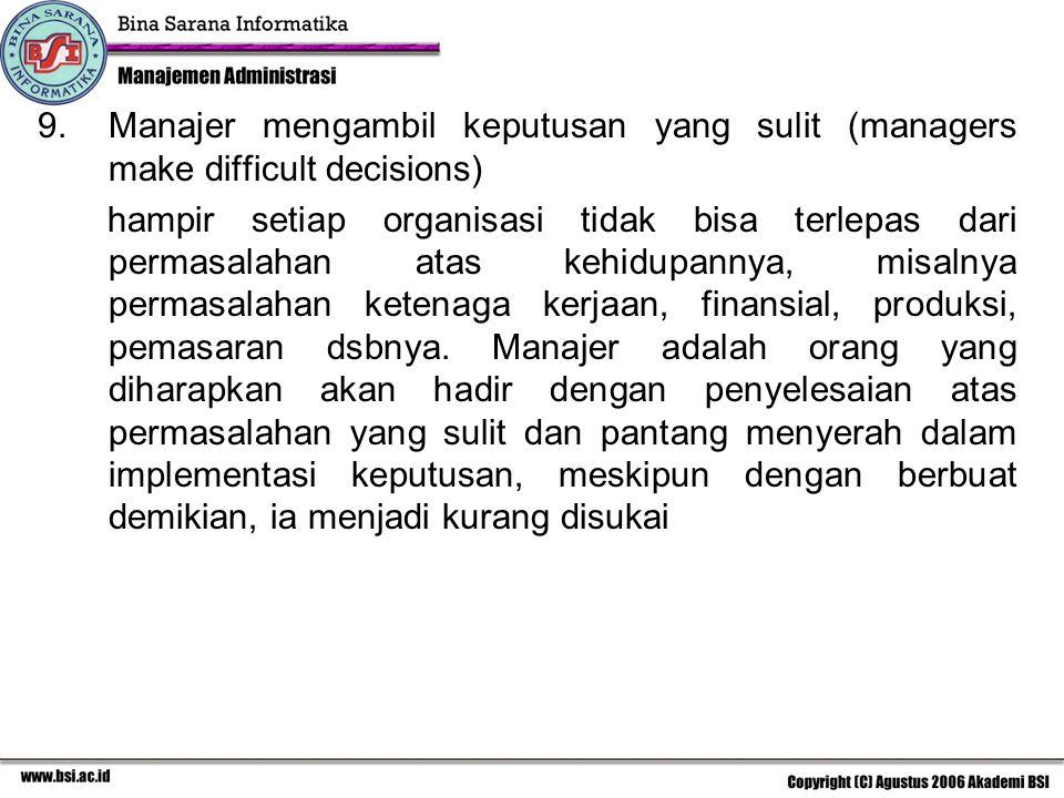 Manajer mengambil keputusan yang sulit (managers make difficult decisions)