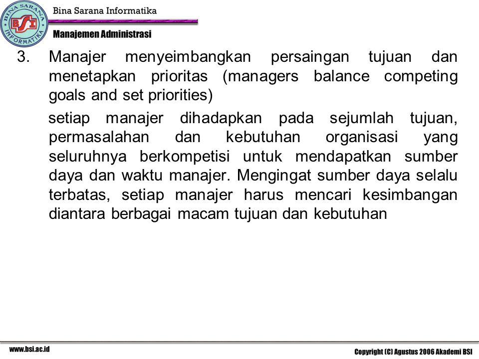 Manajer menyeimbangkan persaingan tujuan dan menetapkan prioritas (managers balance competing goals and set priorities)