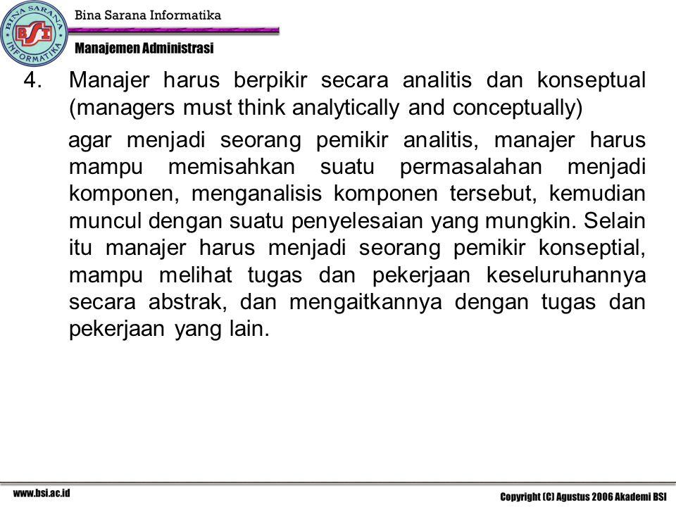 Manajer harus berpikir secara analitis dan konseptual (managers must think analytically and conceptually)