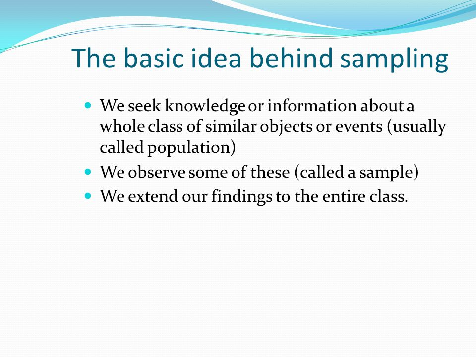 The basic idea behind sampling