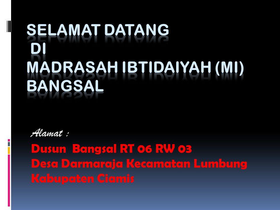 SELAMAT DATANG DI MADRASAH IBTIDAIYAH (MI) BANGSAL