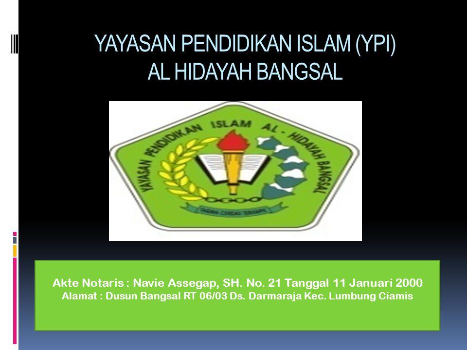 YAYASAN PENDIDIKAN ISLAM (YPI) AL HIDAYAH BANGSAL