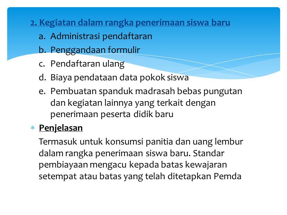 2. Kegiatan dalam rangka penerimaan siswa baru