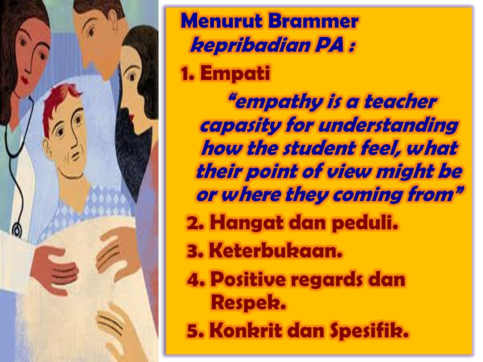 Menurut Brammer kepribadian PA : 1
