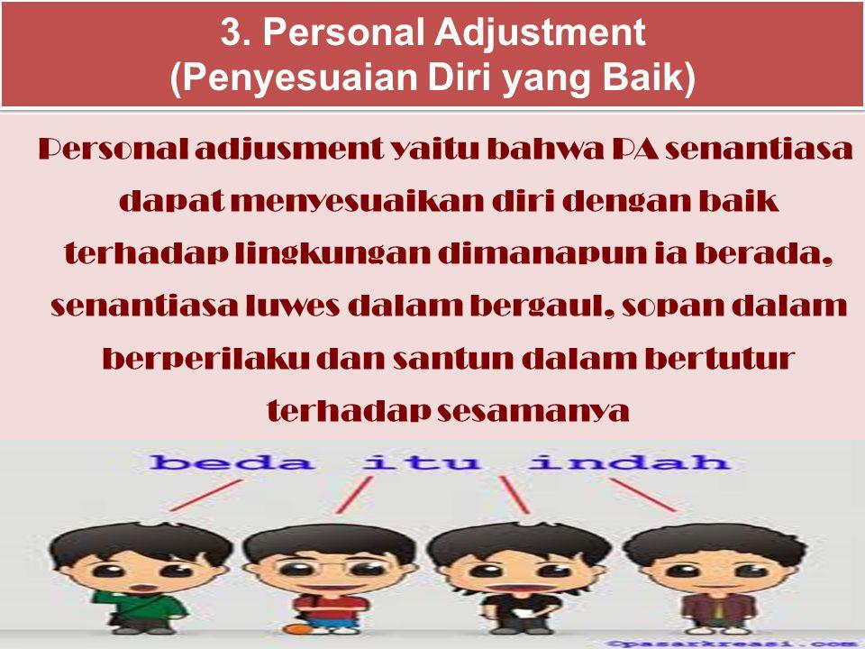 3. Personal Adjustment (Penyesuaian Diri yang Baik)