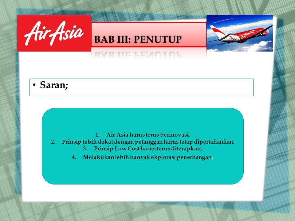 BAB III: PENUTUP Saran; Air Asia harus terus berinovasi.