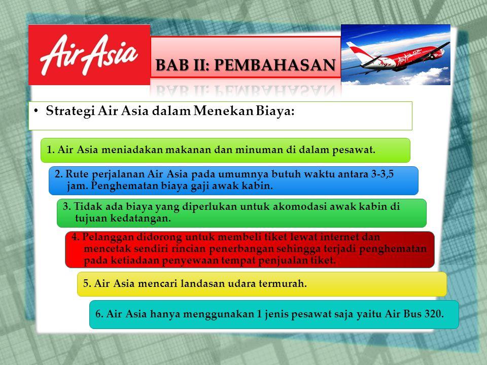 BAB II: PEMBAHASAN Strategi Air Asia dalam Menekan Biaya: