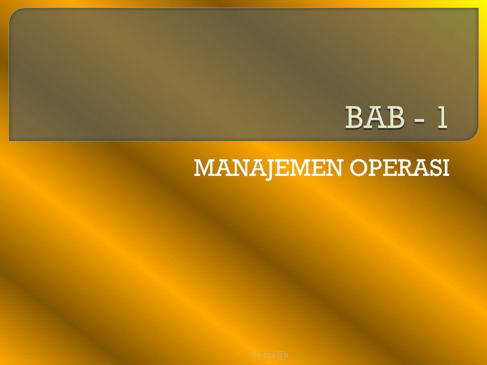 BAB - 1 MANAJEMEN OPERASI by Imr@n