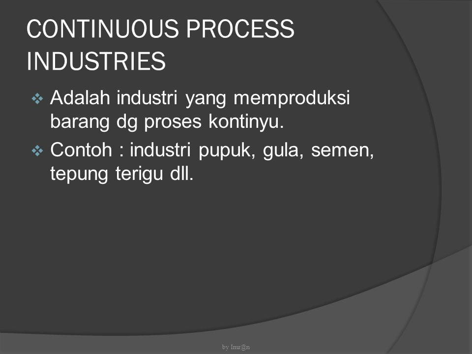 CONTINUOUS PROCESS INDUSTRIES