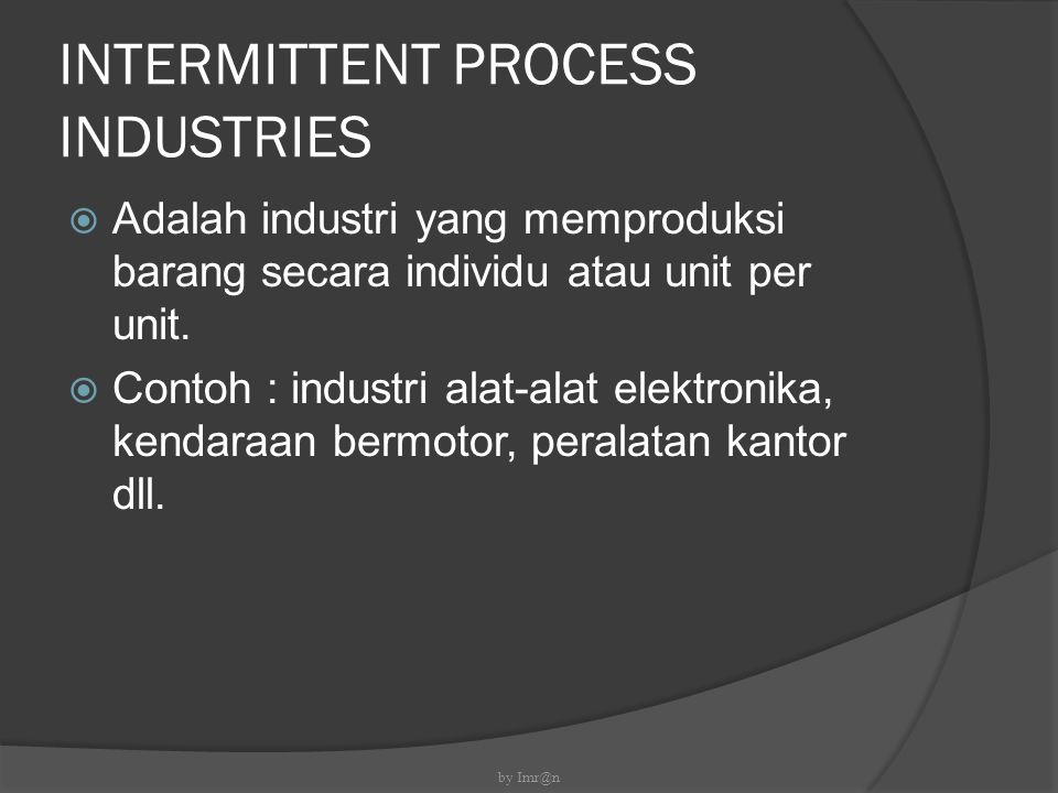 INTERMITTENT PROCESS INDUSTRIES