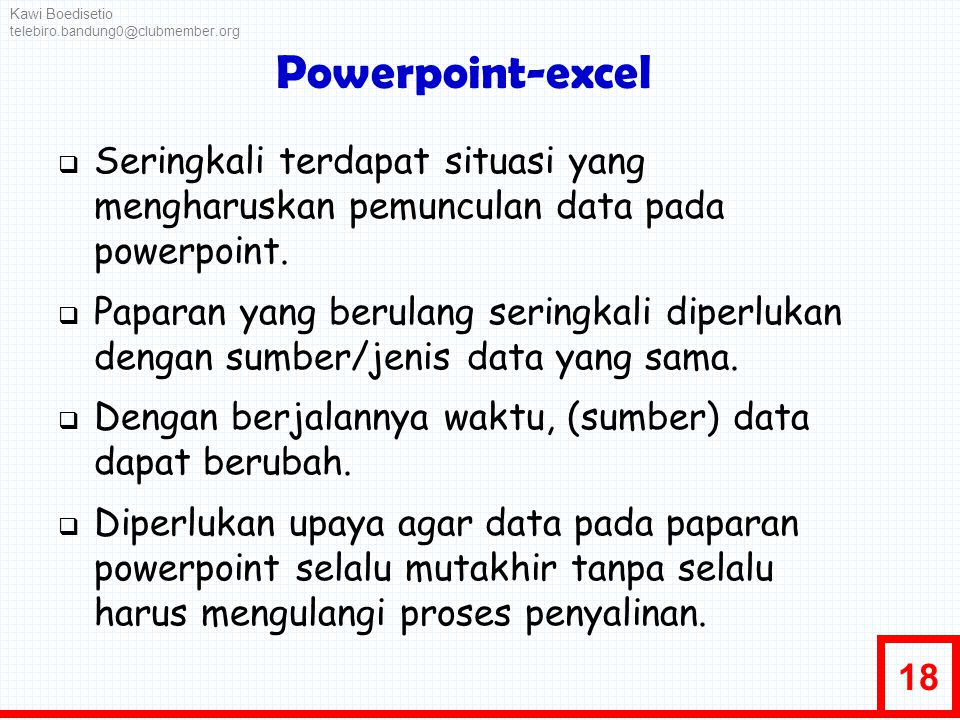 Kawi Boedisetio telebiro.bandung0@clubmember.org. Powerpoint-excel.