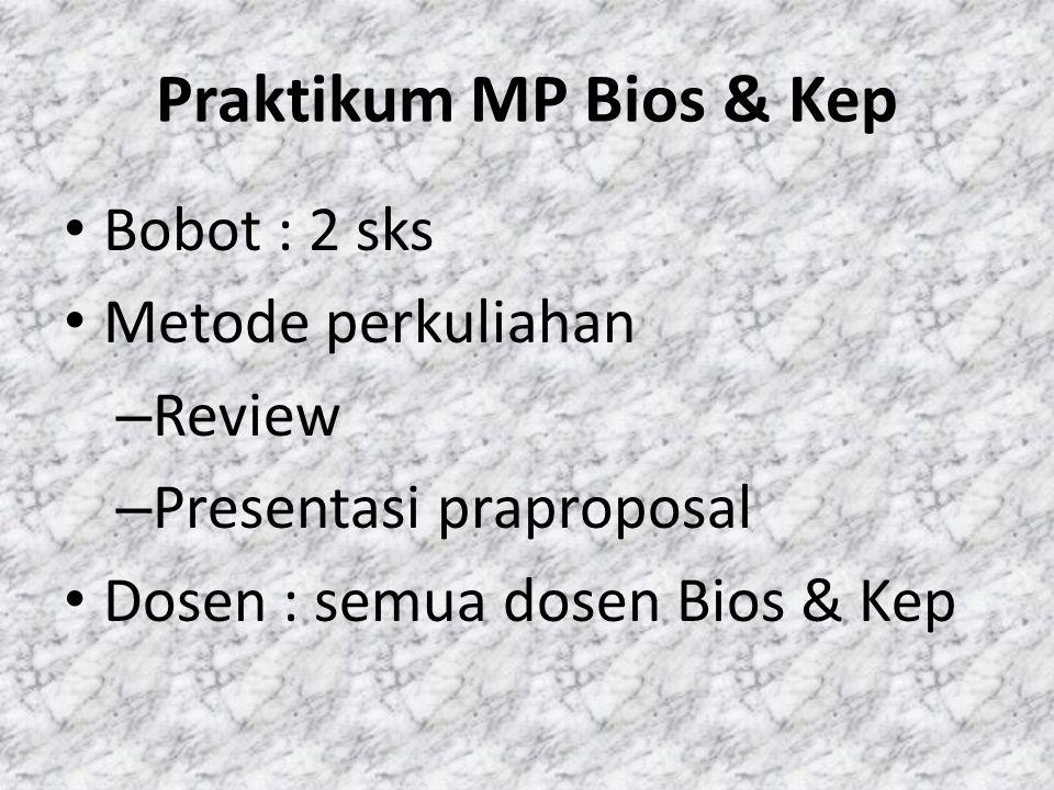 Praktikum MP Bios & Kep Bobot : 2 sks Metode perkuliahan Review