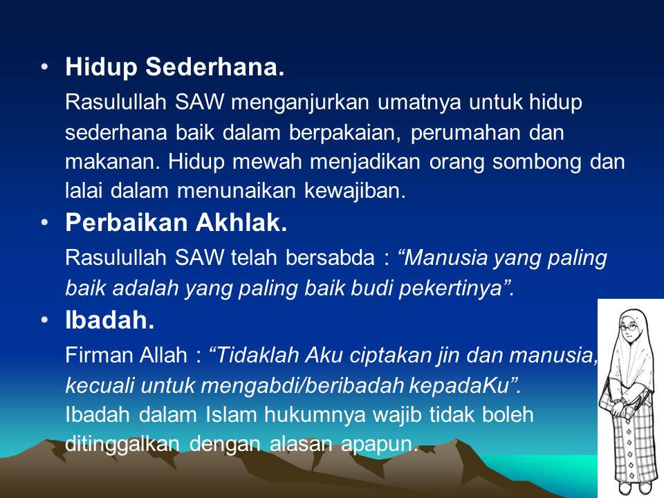 Rasulullah SAW menganjurkan umatnya untuk hidup