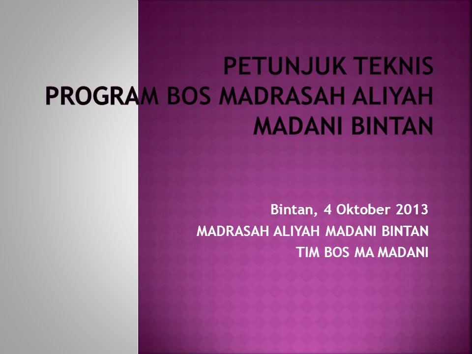 PETUNJUK TEKNIS PROGRAM BOS MADRASAH ALIYAH MADANI BINTAN