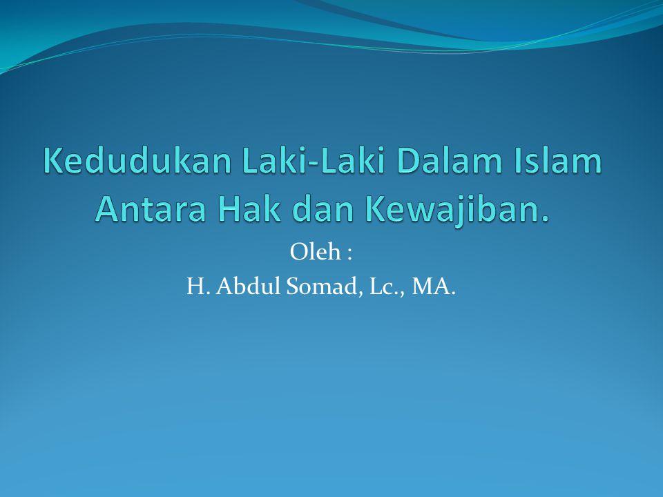 Kedudukan Laki-Laki Dalam Islam Antara Hak dan Kewajiban.