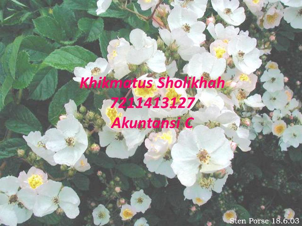 Khikmatus Sholikhah 7211413127 Akuntansi C