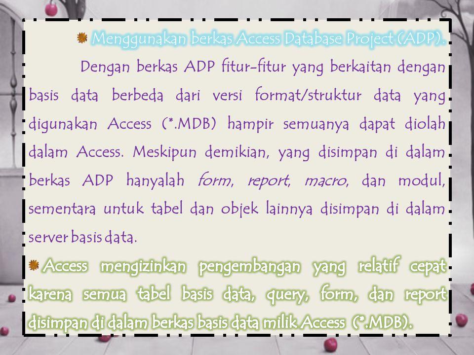 Menggunakan berkas Access Database Project (ADP).