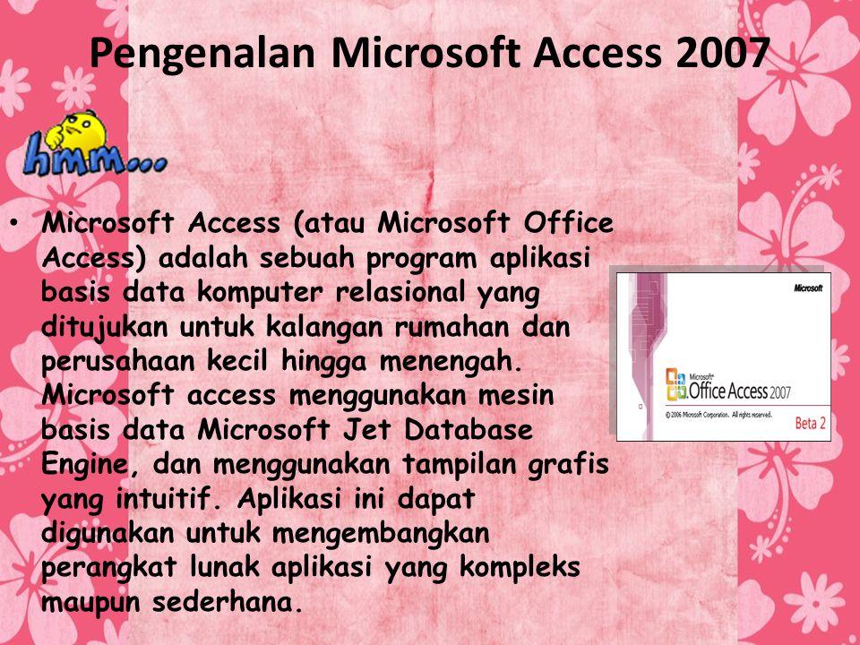 Pengenalan Microsoft Access 2007