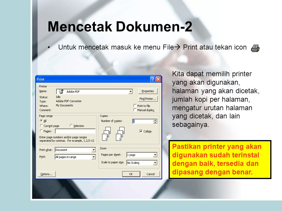 Mencetak Dokumen-2 Untuk mencetak masuk ke menu File Print atau tekan icon.