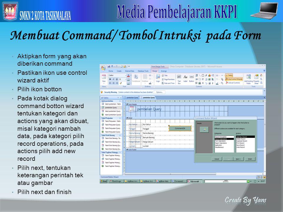 Membuat Command/ Tombol Intruksi pada Form