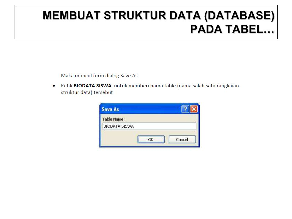 MEMBUAT STRUKTUR DATA (DATABASE) PADA TABEL…
