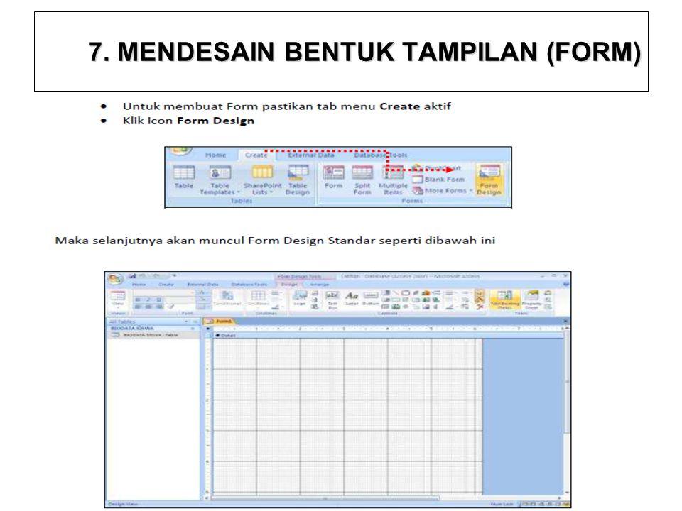 7. MENDESAIN BENTUK TAMPILAN (FORM)