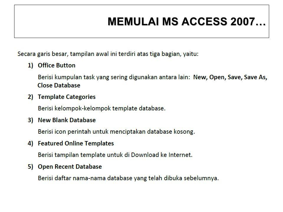 MEMULAI MS ACCESS 2007… 9