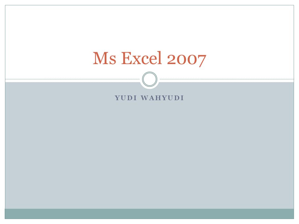 Ms Excel 2007 Yudi Wahyudi