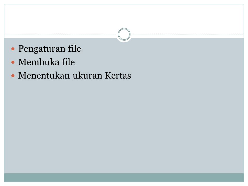 Pengaturan file Membuka file Menentukan ukuran Kertas