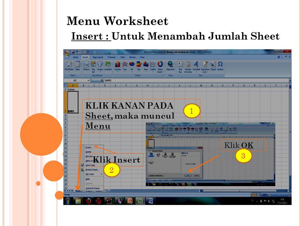 Menu Worksheet Insert : Untuk Menambah Jumlah Sheet