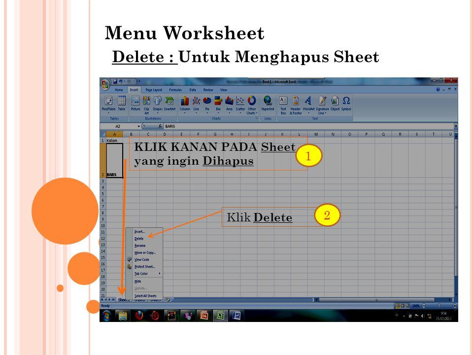 Menu Worksheet Delete : Untuk Menghapus Sheet