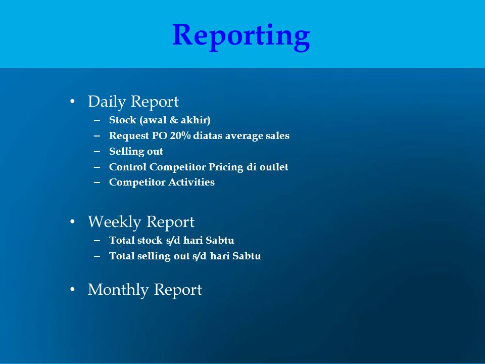 Reporting Daily Report Weekly Report Monthly Report
