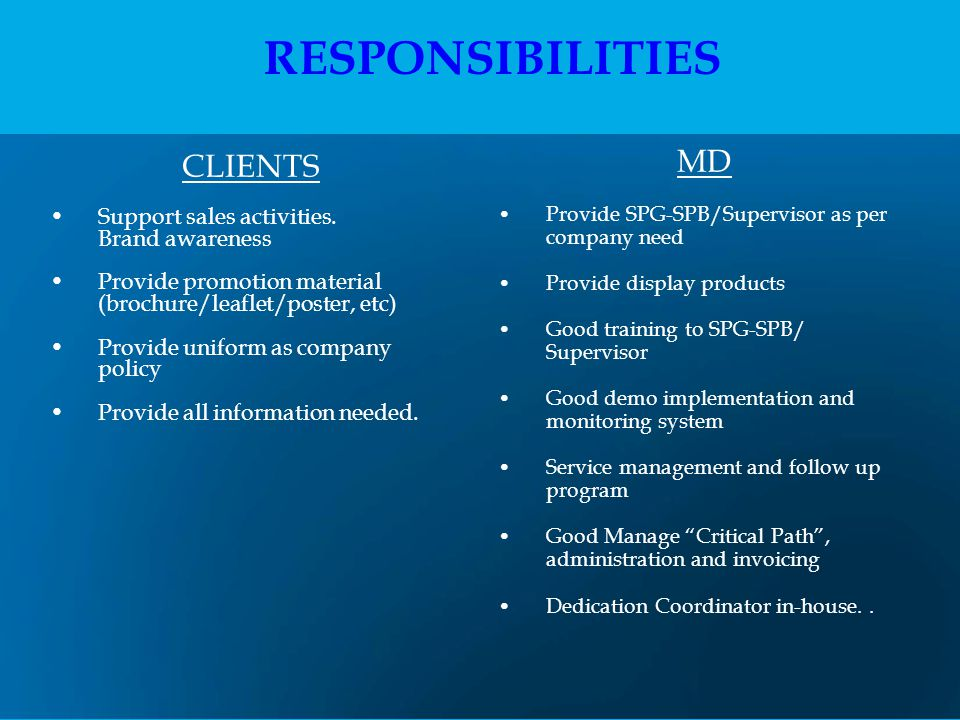 RESPONSIBILITIES MD CLIENTS Support sales activities. Brand awareness