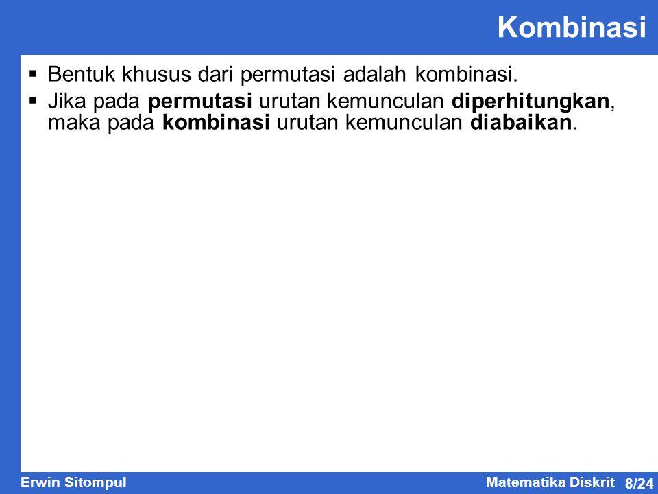 Kombinasi Bentuk khusus dari permutasi adalah kombinasi.