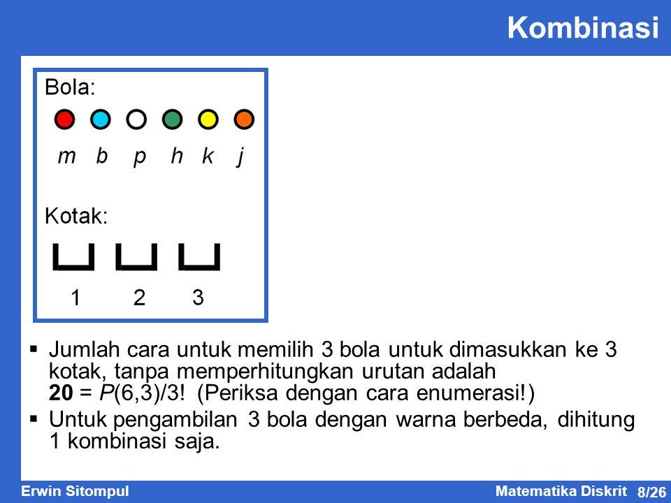 Kombinasi Jumlah cara untuk memilih 3 bola untuk dimasukkan ke 3 kotak, tanpa memperhitungkan urutan adalah.