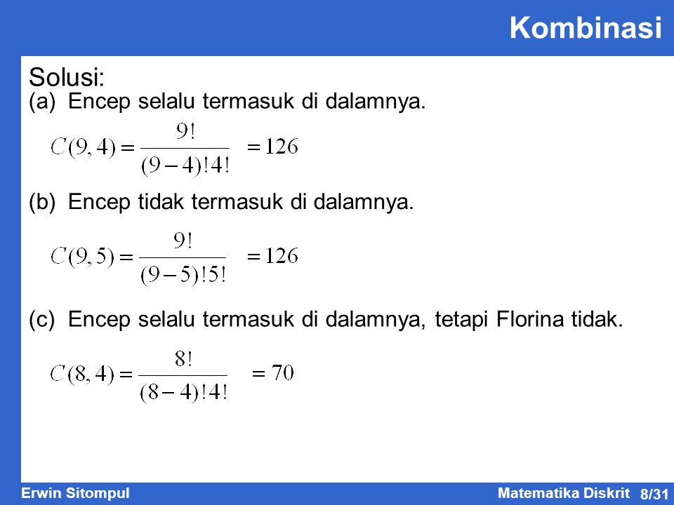 Kombinasi Solusi: (a) Encep selalu termasuk di dalamnya.