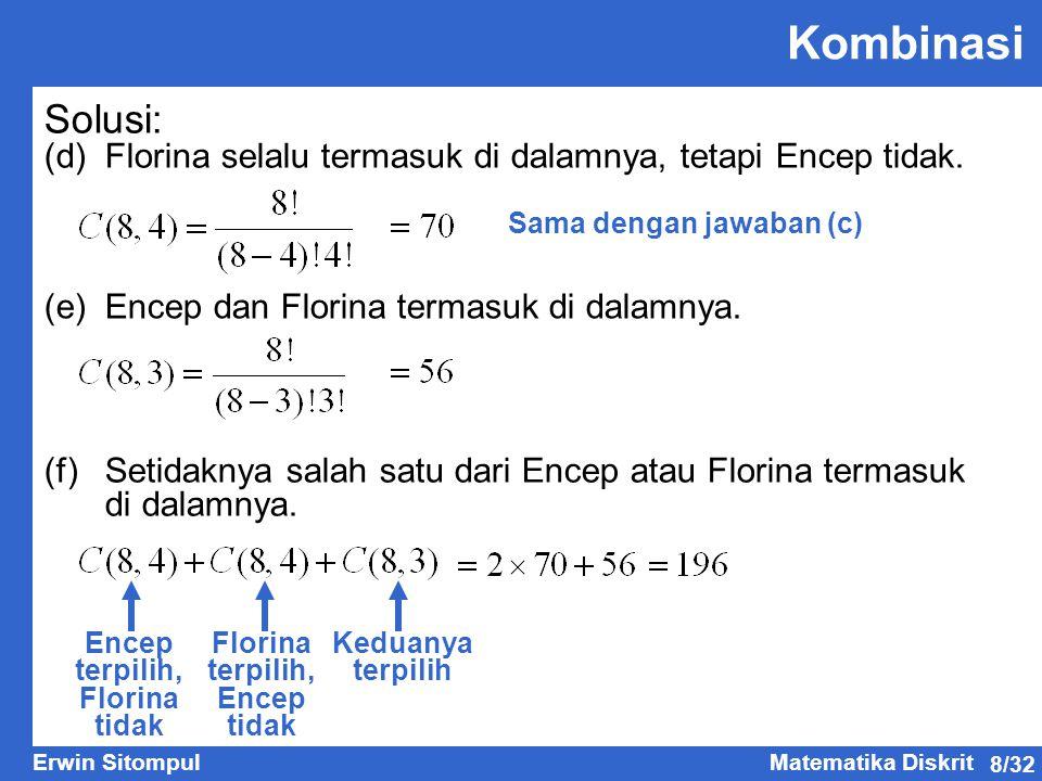 Kombinasi Solusi: (d) Florina selalu termasuk di dalamnya, tetapi Encep tidak. Sama dengan jawaban (c)