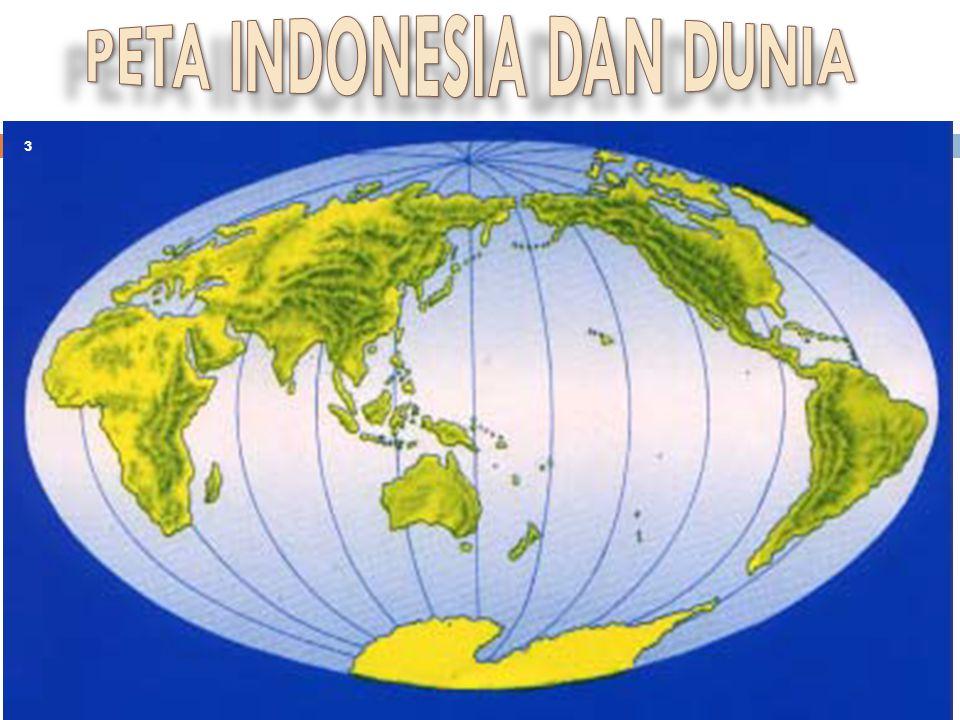 PETA INDONESIA DAN DUNIA