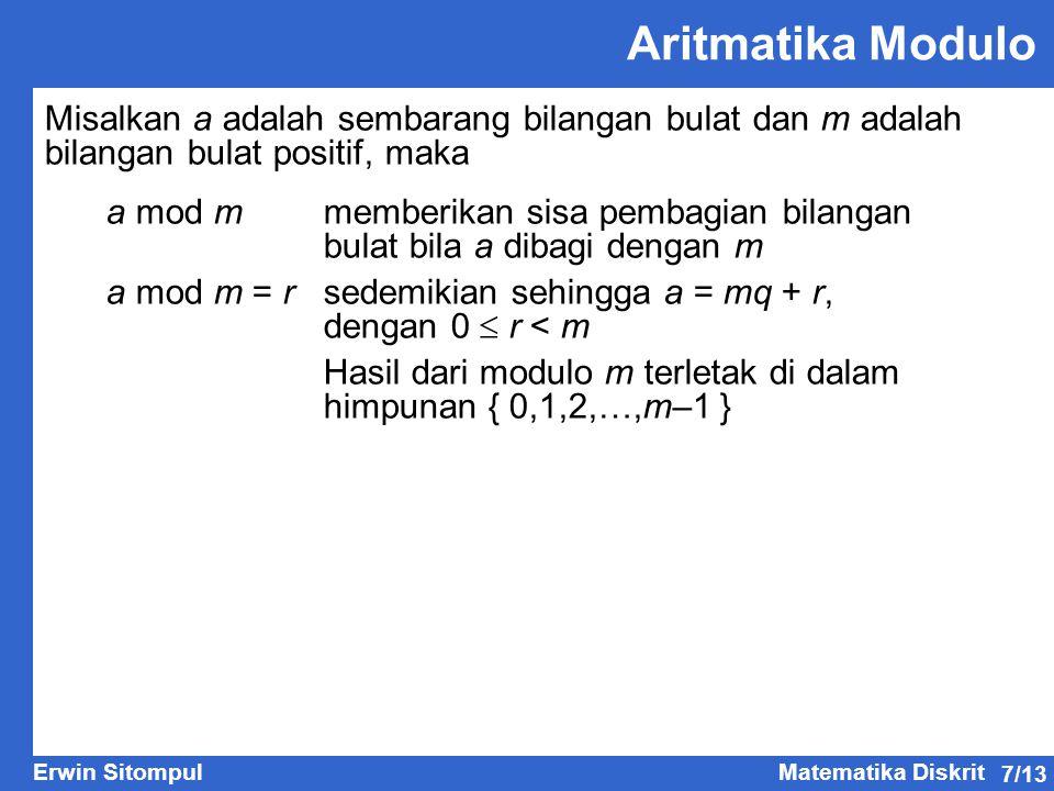 Aritmatika Modulo Misalkan a adalah sembarang bilangan bulat dan m adalah bilangan bulat positif, maka.