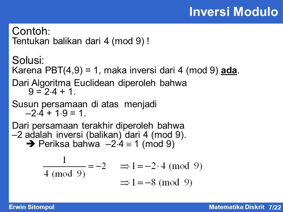 Inversi Modulo Contoh: Solusi: Tentukan balikan dari 4 (mod 9) !