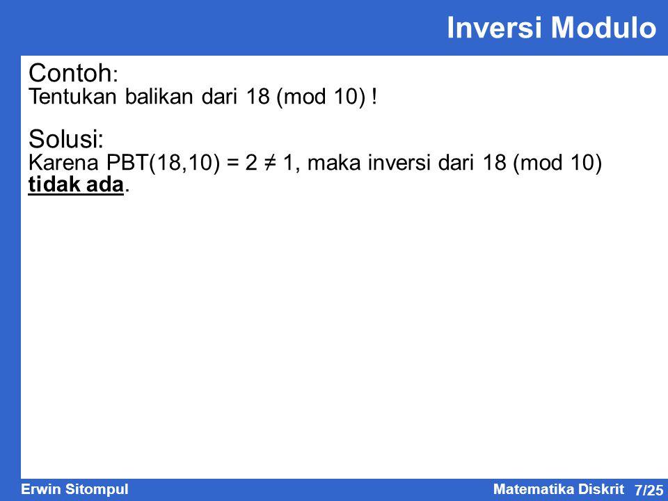 Inversi Modulo Contoh: Solusi: Tentukan balikan dari 18 (mod 10) !