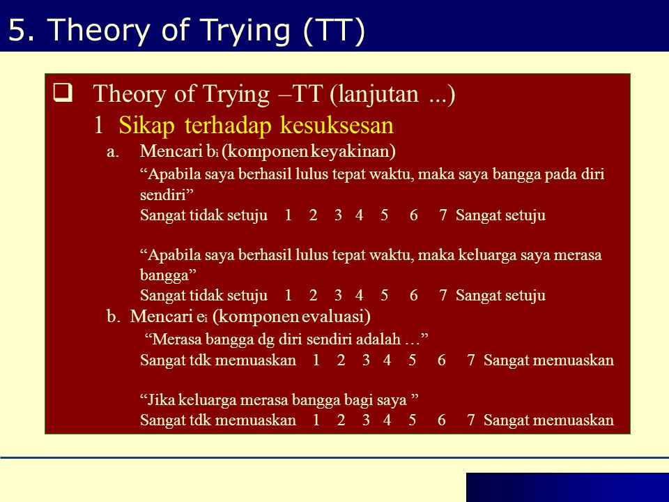 5. Theory of Trying (TT) Theory of Trying –TT (lanjutan ...)